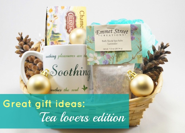 Great gift ideas - Tea lovers edition