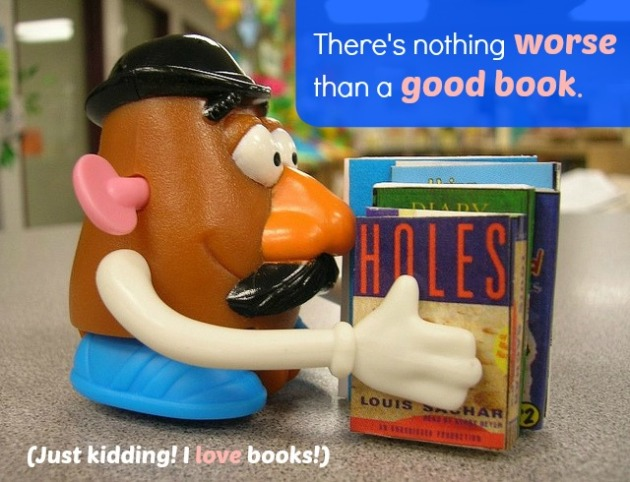 There's nothing worse than a good book!