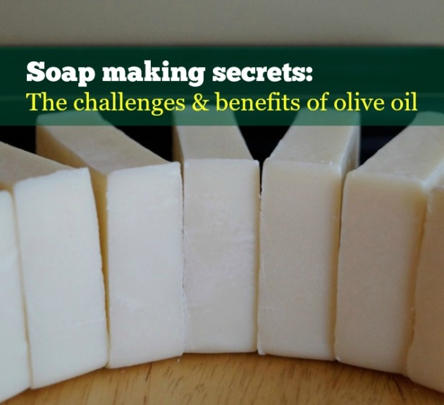 Soap making secrets: The challenges and benefits of olive oil